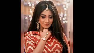 Shivangi Joshi (Nayra) New whatsapp status song