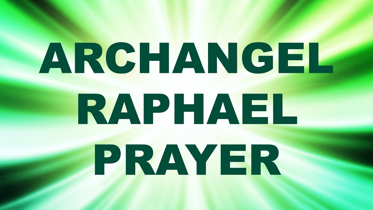 Archangel Raphael Prayer for Healing - Angel Prayer ...