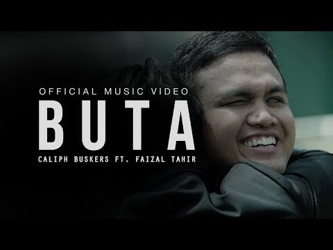 Buta (Official Music Video) - Caliph Buskers ft. Faizal Tahir