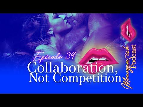 Monogam-ish Podcast   Episode 39   Collaboration, Not Competition