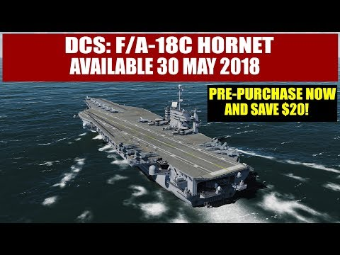 DCS: F/A-18C Hornet - Coming 30 May! Last Chance for $20 Discount!