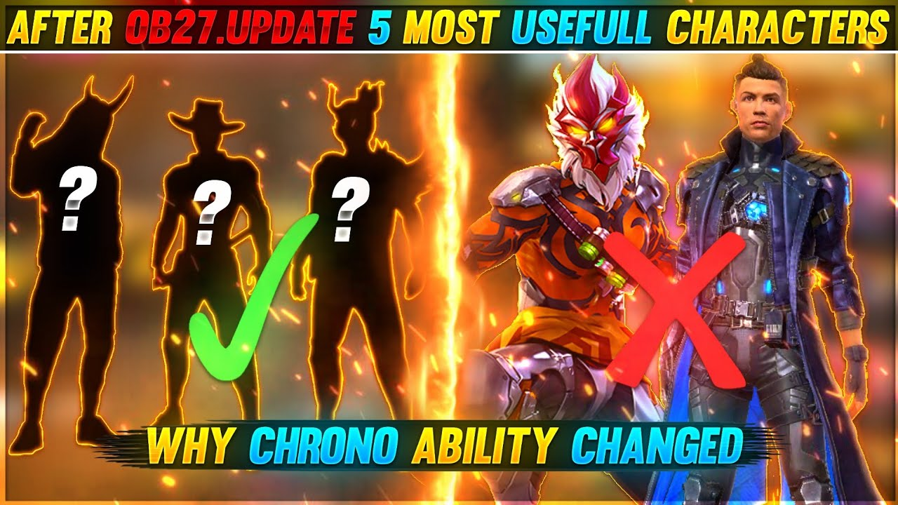 WHY CHRONO ABILITY CHANGED😤 || AFTER OB.27 UPDATE BEST AND USEFULL CHARACTERS 😱 || GARENA FREE FIRE