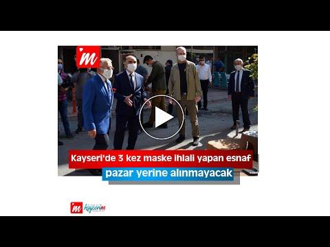 Kayseri'de 3 kez maske ihlali yapan esnaf, pazar yerine alınmayacak