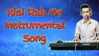 Kisi Rah Me Kisi Mod Par Instrumental Song |CASIO CTX 700| BY Pradeep Kumar