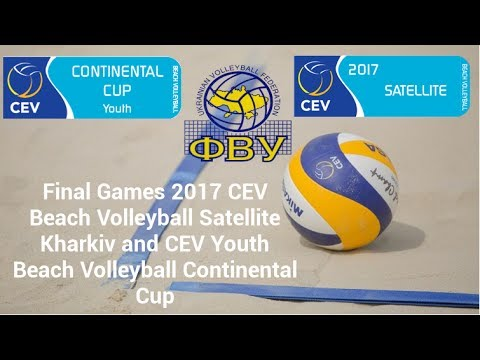 Final Games 2017 CEV Beach Volleyball Satellite Kharkiv | CEV Youth Beach Volleyball Continental Cup