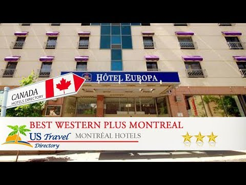 Best Western Plus Montreal Downtown- Hotel Europa - Montréal Hotels, Canada