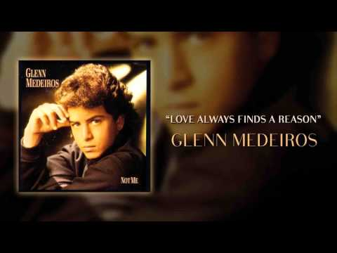 Glenn Medeiros - Love Always Finds a Reason