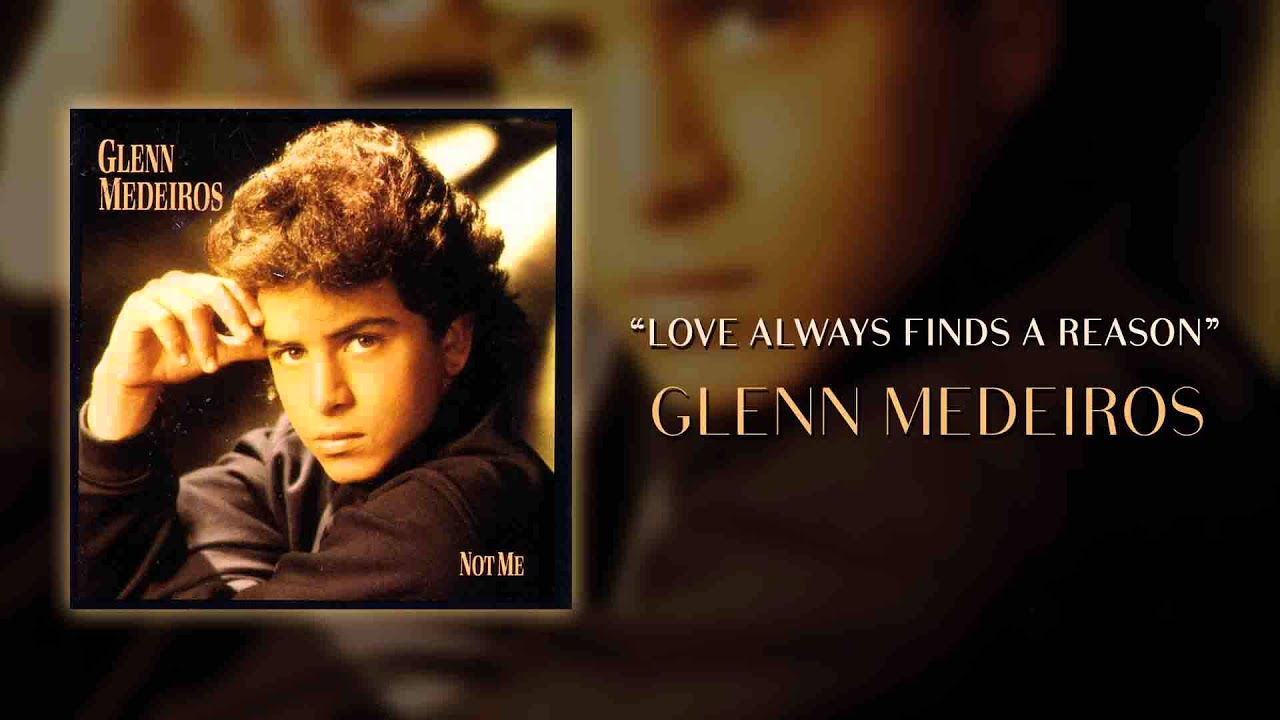 Glenn Medeiros - Love Always Finds a Reason