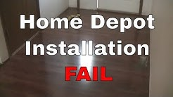 FAIL: HOME DEPOT FLOOR INSTALL