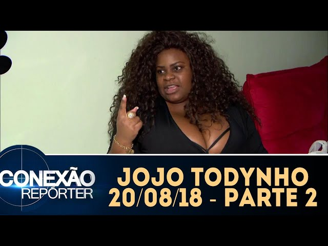 Jojo Todynho - Parte 2 | Conexão Repórter (20/08/18)