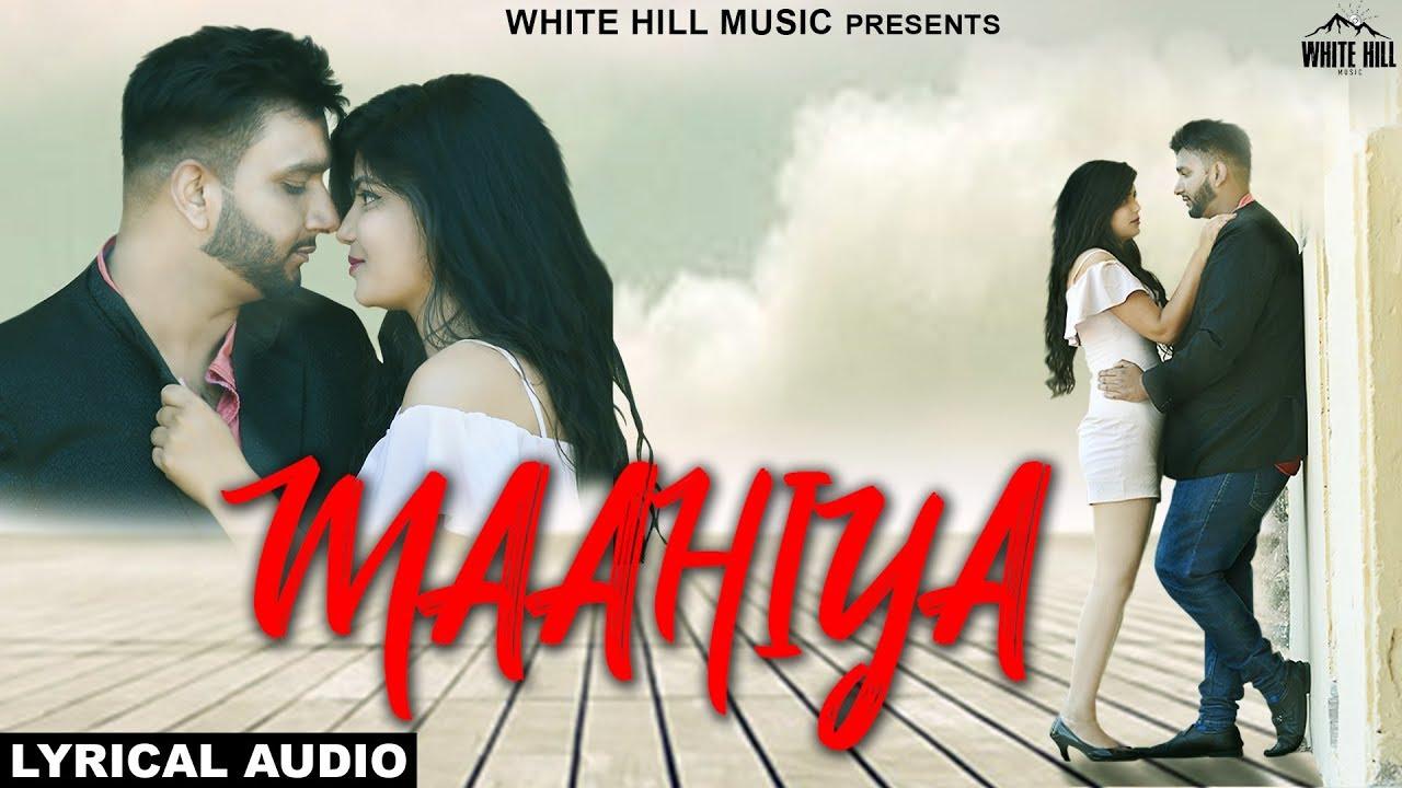 Maahiya (Lyrical Audio) Jatin Vats | New Punjabi Song 2018 | White Hill  Music