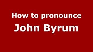 How toounce John Byrum (American English/US)  -ounceNames