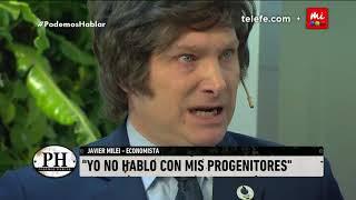 """Javier Milei: """"Mis padres no existen para mí"""" - PH Podemos Hablar"""