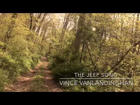 """""""The Jeep Song"""" by Vince Vanlandingham"""
