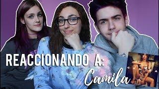 """REACCIONANDO A: """"CAMILA"""" de CAMILA CABELLO"""