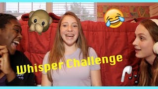 WHAT DID YOU JUST SAY????//Whisper Challenge 2017