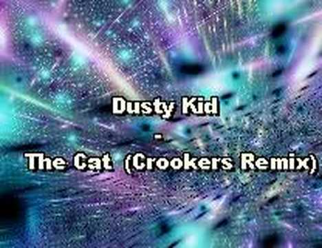 Dusty Kid - The Cat (Crookers Remix)