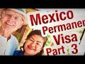 Visa: Mexico Permanent Resident Visa? 2018 Part 3