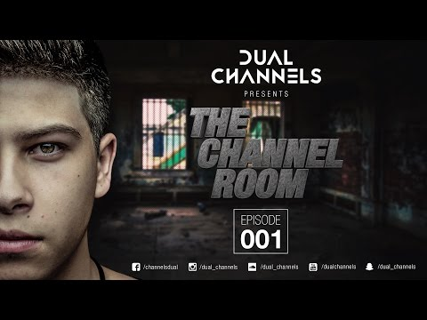DUAL CHANNELS presents THE CHANNEL ROOM | Episode 001