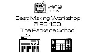 TFS Beat Making Workshop at PS 130 Recap
