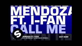 Michael Mendoza ft. I-Fan - Call Me When UR Ready(JoeySuki Remix)