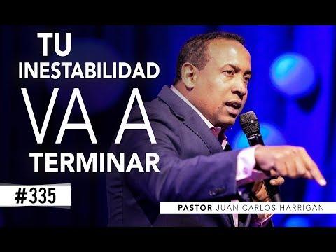 #335 Tu inestabilidad va a terminar- Pastor Juan Carlos Harrigan