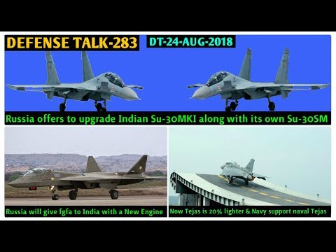 Indian Defence News:Russia offers to Upgrade Su 30mki,India to Get FGFA with a New Engine,Tejas Navy