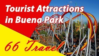 List 8 Tourist Attractions in Buena Park, California | Travel to United States