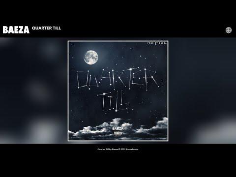 Baeza - Quarter Till (Audio)