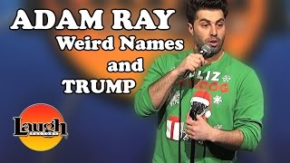 Weird Names and Trump (Adam Ray)