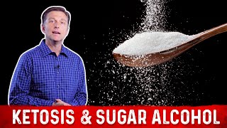 Ketosis and Sugar Alcohol Sweeteners