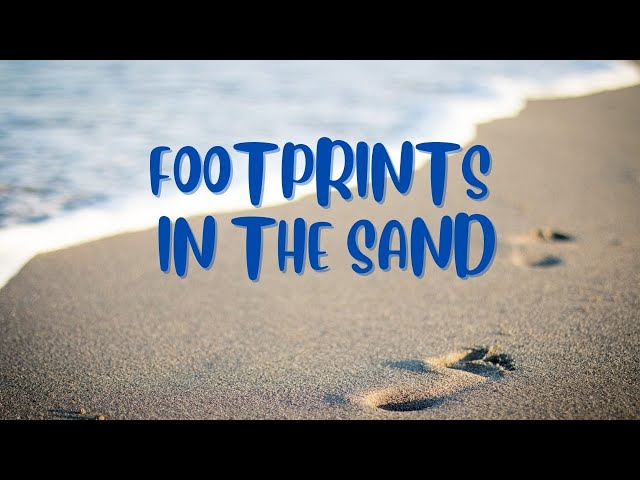 FOOTPRINTS IN THE SAND  - A BEATUFUL CHRISTIAN POEM