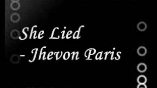 She Lied - Jhevon Paris