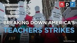 Understanding America's Teachers Strikes | NPR