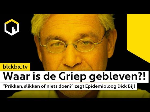 """Waar is de Griep gebleven!? """"Prikken, slikken of niets doen?"""" zegt Epidemioloog Dick Bijl."""
