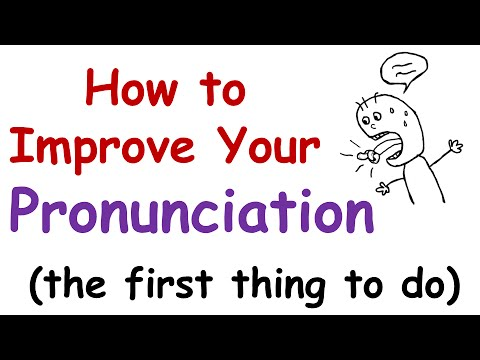 How To Improve Your English Unciation The First Thing You Must Do