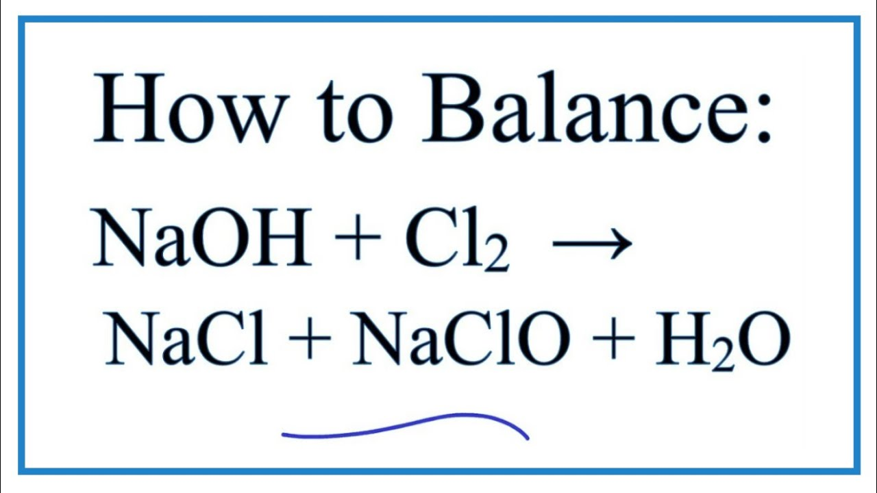 How To Balance Naoh Cl2 Nacl Naclo H2o Sodium Hydroxide