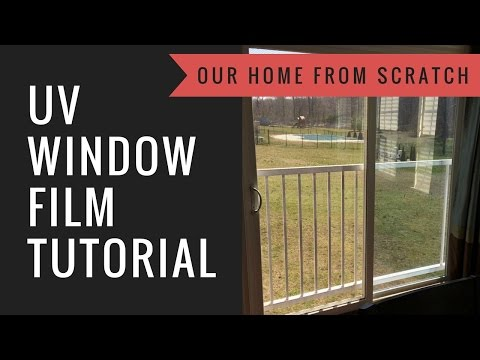 How to Add UV Film to Your Home's Windows