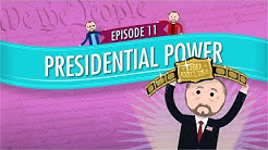 Presidential Power: Crash Course Government and Politics #11