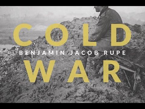 Cold War - Benjamin Jacob Rupe