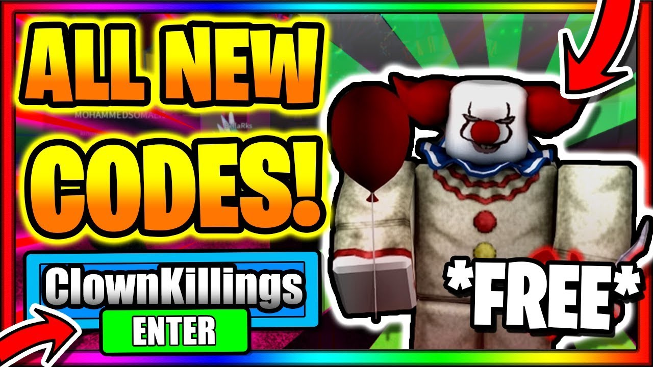 Clown Killings Reborn Codes Roblox July 2020 Mejoress