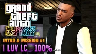 GTA: The Ballad of Gay Tony - Intro & Mission #1 - I luv LC [100%] (1080p)