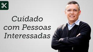 """""""Cuidado com Pessoas Interessadas"""" - Daniel Santos"""