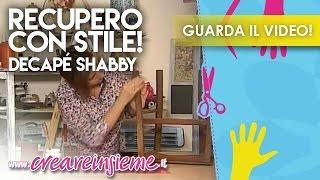 VIDEO #Manidilara Recupero con stile! Decapé Shabby