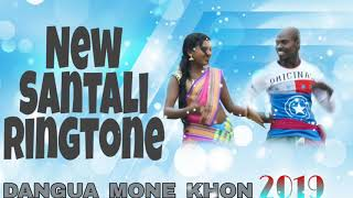 🔥New Santali ringtone 2019 ll DANGUA_MONE_KHON ll new santali ringtone ll