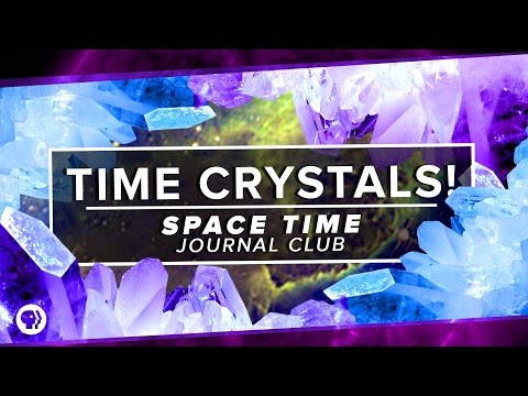 Time Crystals! | Space Time Journal Club