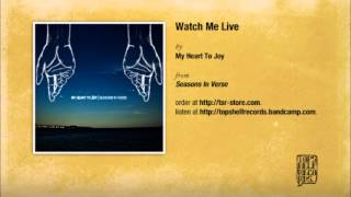 Watch My Heart To Joy Watch Me Live video