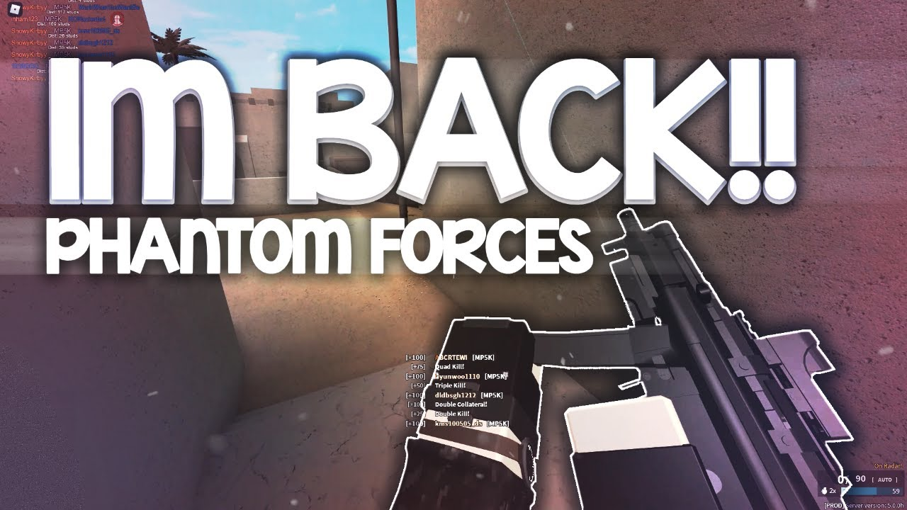 hi im back!! (phantom forces)