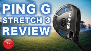 NEW PING G STRETCH FAIRWAY WOOD REVIEW
