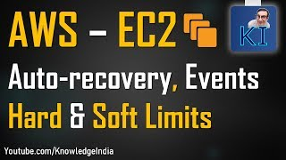 AWS - EC2 Auto-recovery | Scheduled Events | Hard & Soft Limits in AWS
